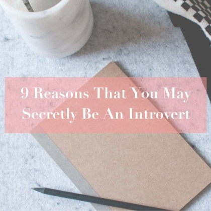 9 Reasons That You May Secretly Be An Introvert http://iamsherrelle