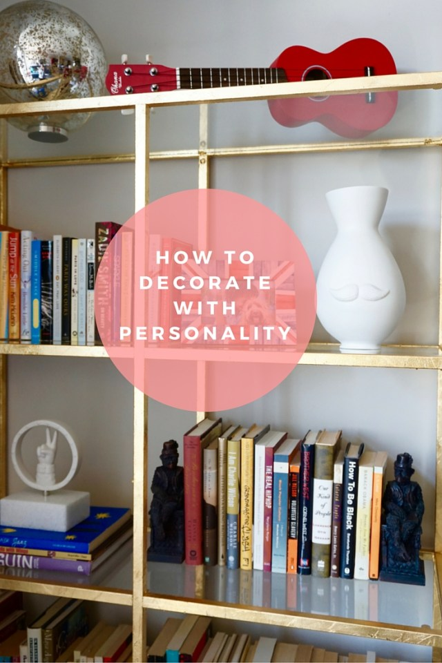 Pinterest-How to decorate with personality