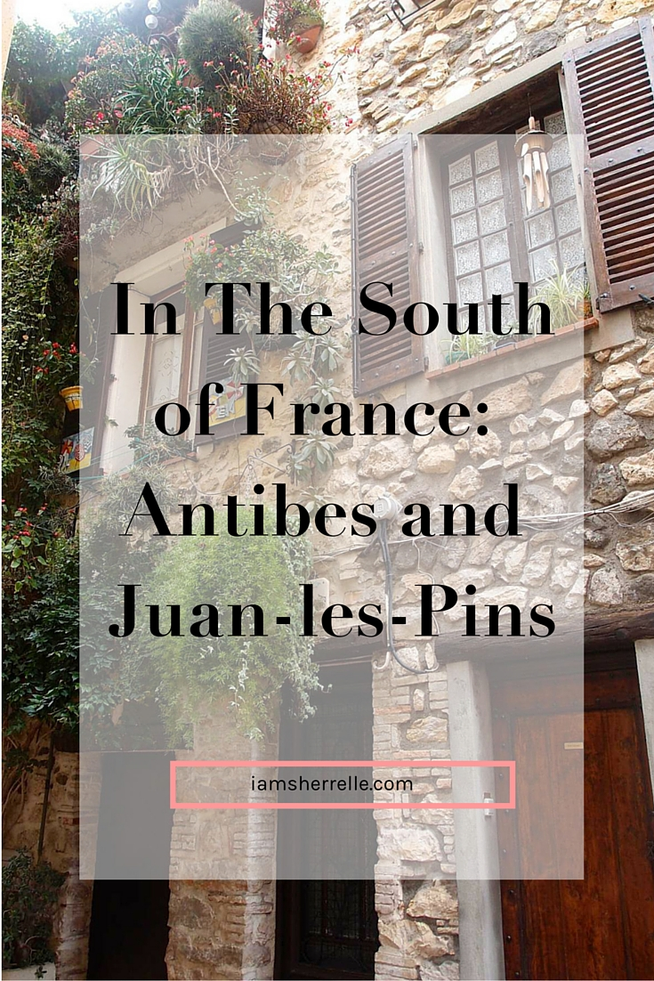 In the South of France: Antibes and Juan Les Pins