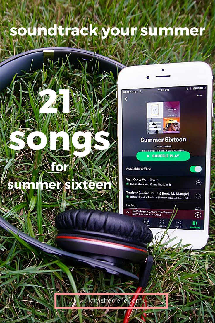 Soundtrack your summer - 21 songs for summer sixteen.