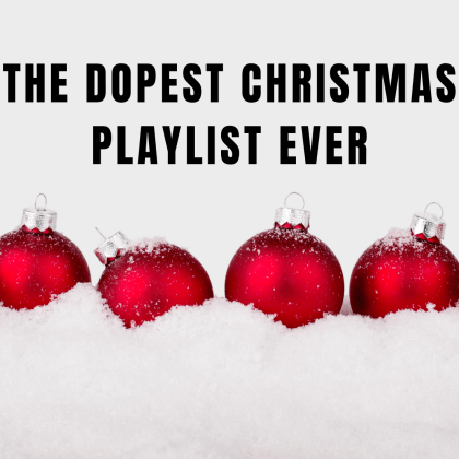 The dopest christmas playlist ever