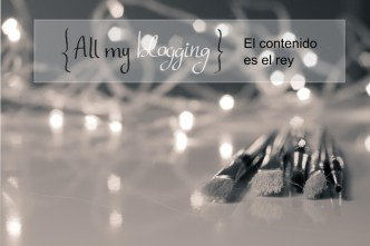 all my blogging contenid rey consejos blogger