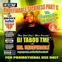 Undefinable Sickness Part C - The Freestyles Edition