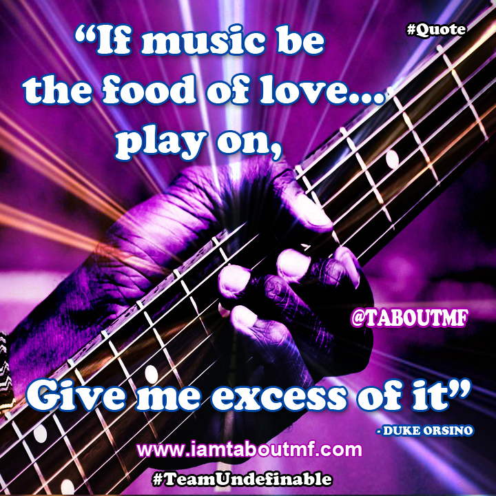 Music Be The Food Of Love