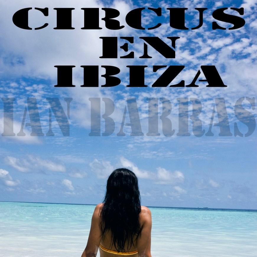 Ian barras-Circus En Ibiza