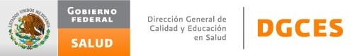 Dirección General de Calidad y Educación en Salud, DGCES, de la Secretaría de Salud