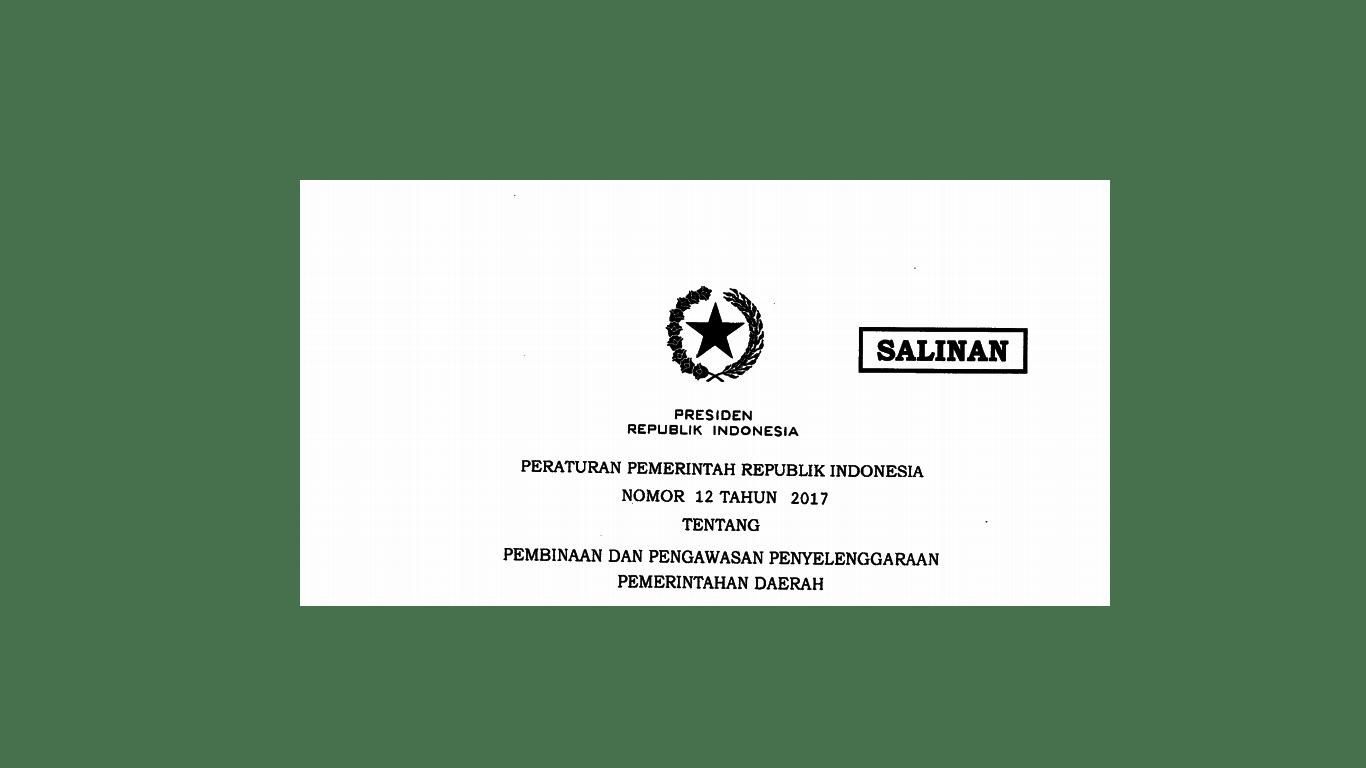 Peraturan Pemerintah Republik Indonesia Nomor 12 Tahun 2017 Tentang 11 Pembinaan Dan Pengawasan Penyelenggaraan Pemerintahan Daerah Logic
