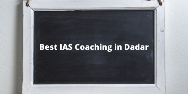 Get the complete details of the Best IAS Coaching in Dadar.