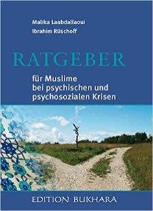 Ratgeber für Muslime bei psychischen und psychosozialen Krisen