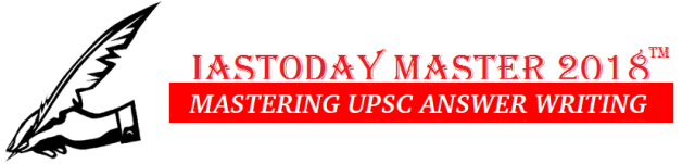 IASTODAY MASTER 2018-MASTERING UPSC ANSWER WRITING