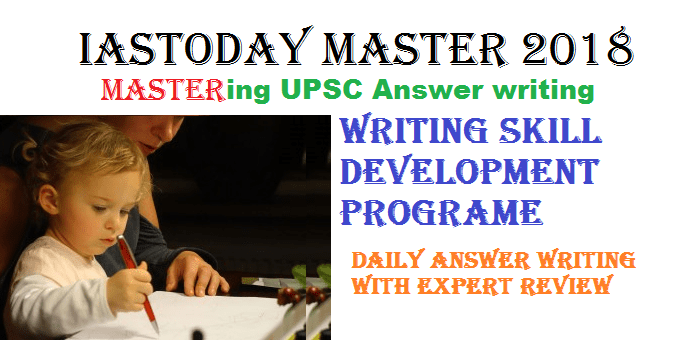 [IASTODAY MASTER 2018] UPSC MAINS DAILY WRITING WITH ANSWER REVIEW-JANUARY 22 QUESTIONS