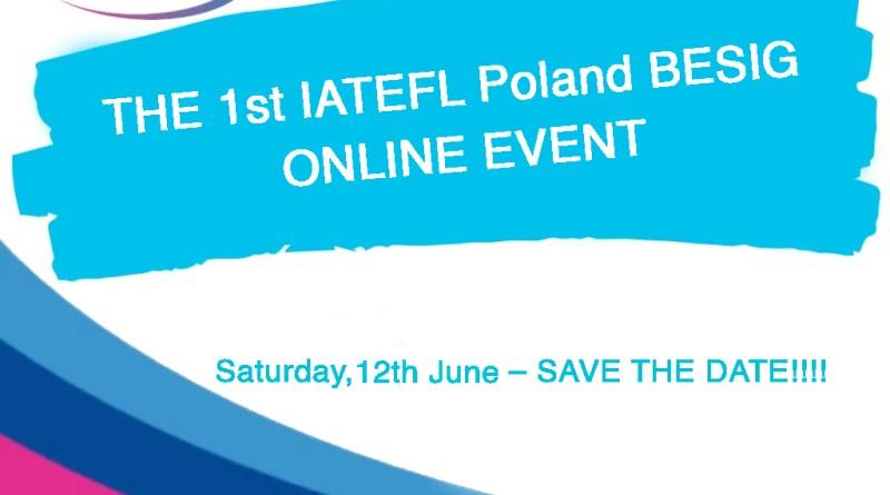 THE 1st IATEFL Poland BESIG ONLINE EVENT