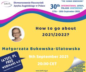 """""""How to go about 2021/2022?"""" a webinar by Małgorzata Bukowska-Ulatowska"""