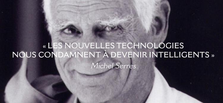 La révolution culturelle et cognitive – Michel Serres : « Les nouvelles technologies nous ont condamnés à devenir intelligents ! »