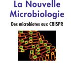 La nouvelle microbiologie des microbiotes aux CRISPR