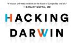Hacking Darwin : génie génétique et avenir de l'humanité