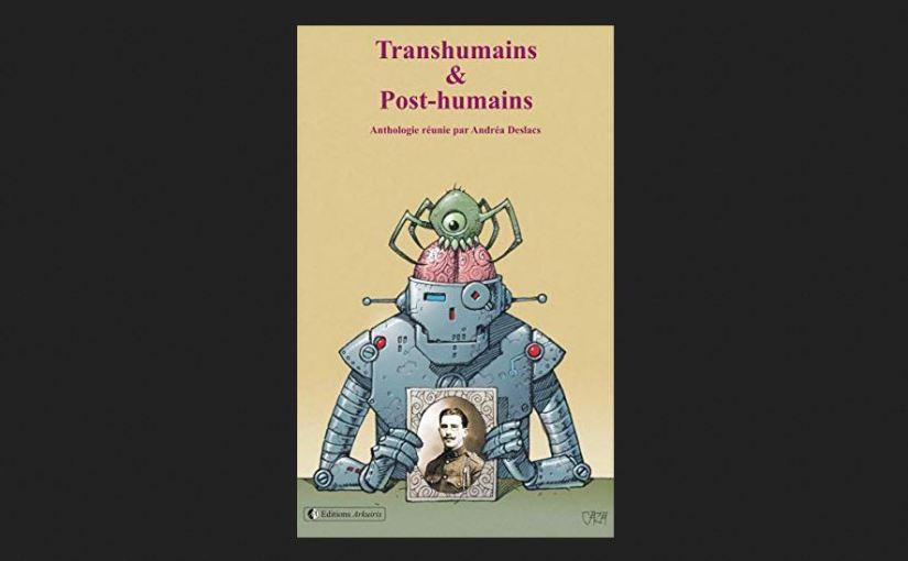 Transhumains & Post-humains
