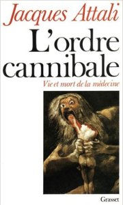 L'Ordre cannibale Jacques Attali