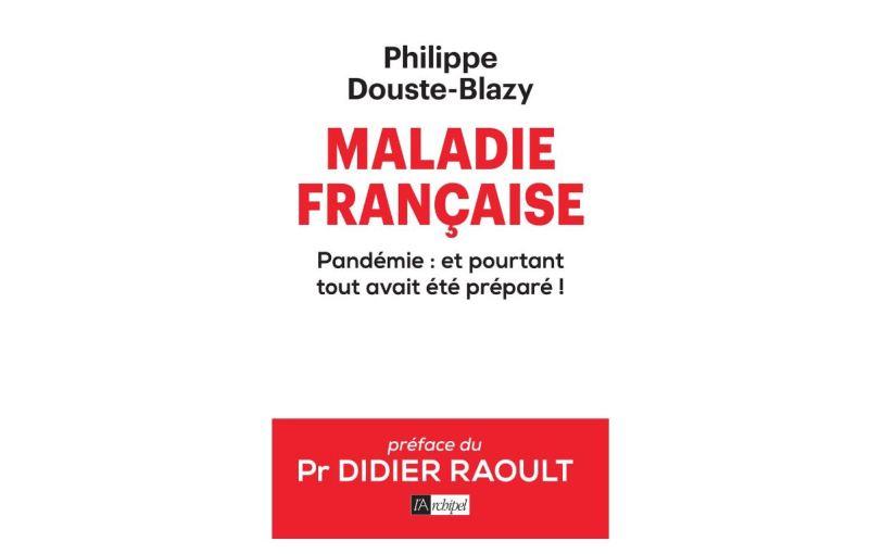 Maladie française – Pandémie : et pourtant tout avait été préparé !