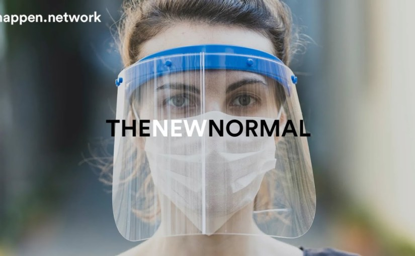 """""""The new normal"""" ou """"La nouvelle norme"""""""
