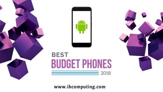 Best Budget Smartphones under 30k in 2018 First Quarter