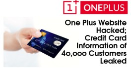 Oneplus Website Hacked - Credit Card Information of 40000 customers leaked