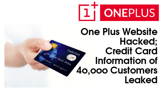 OnePlus website hacked  – Credit Card Information of 40000 customers leaked