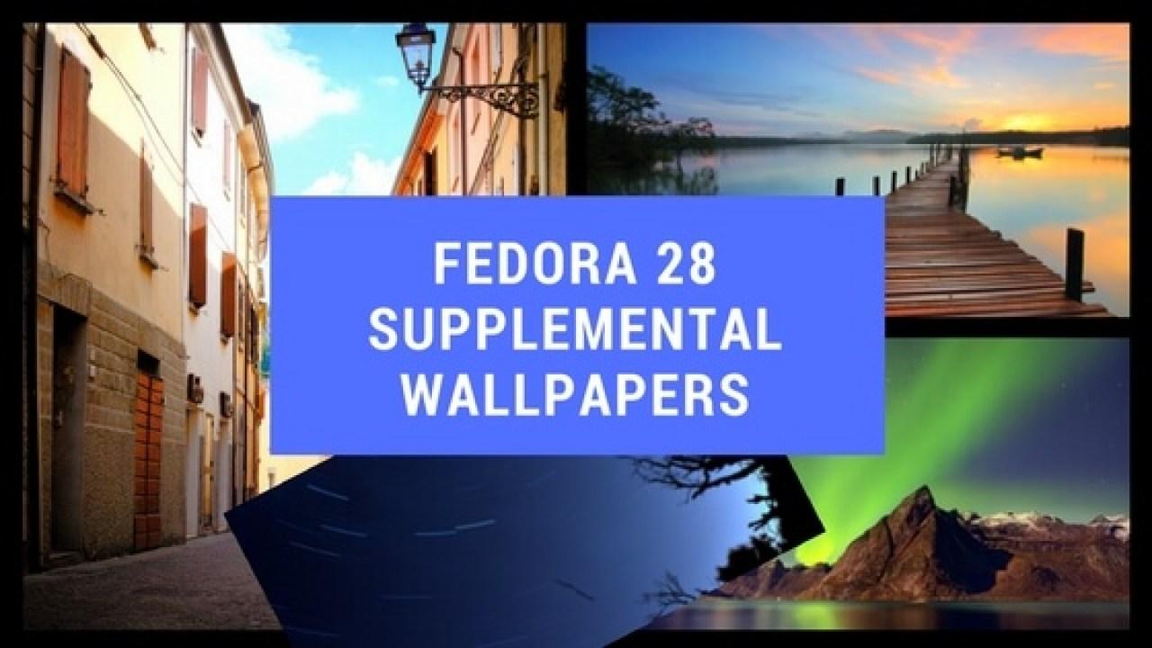Fedora 28 Supplemental Wallpapers released Download now