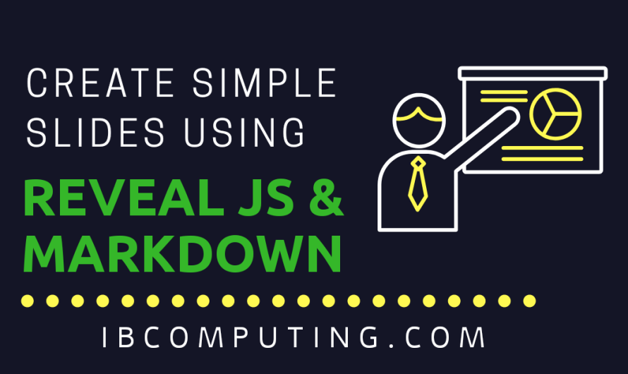 Create A Simple Presentation using Reveal js and Markdown