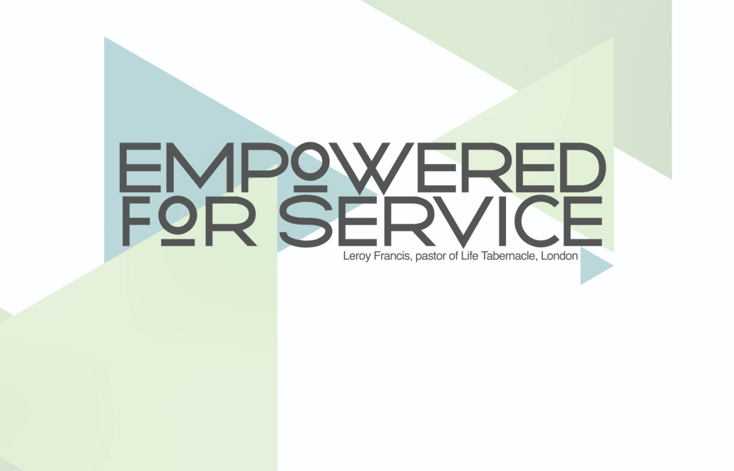 Leroy Francis – Empowered For Service