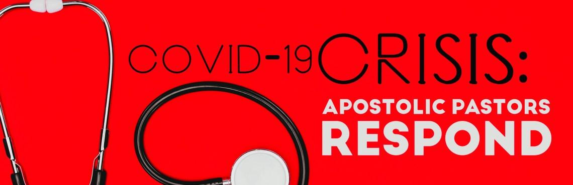 Covid-19 Crisis: Apostolic Pastors Respond