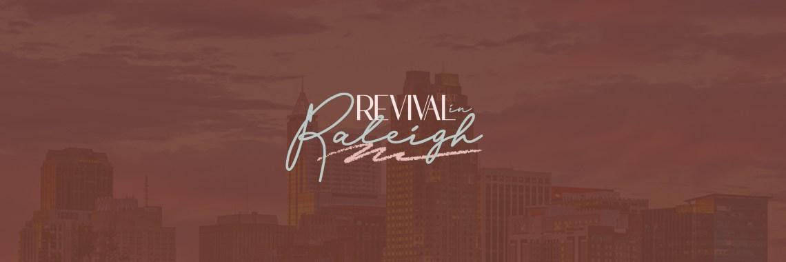 Revival in Raleigh