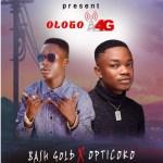 [Music] BashGold ft OptiCoko  — Ologo 4G
