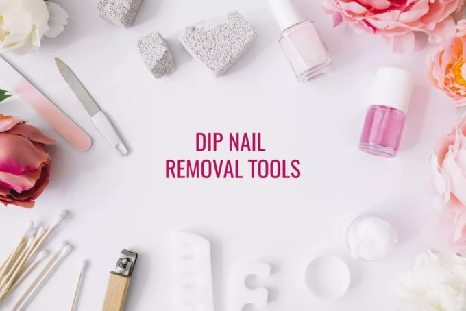 dip nails removal tools - ibeautyguide