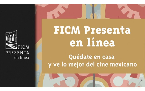 """Regresa """"FICM Presenta en línea"""" con lo mejor del cine mexicano actual"""