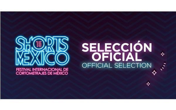 Shorts México presentó selección oficial de su XV edición