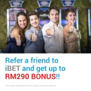 Refer a friend to iBET Online Casino get up to RM290 bonus