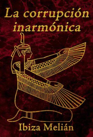 La corrupción inarmónica, libro de la escritora Ibiza Melián