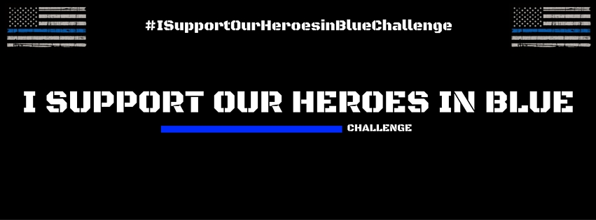 I Support Our Heroes in Blue Challenge