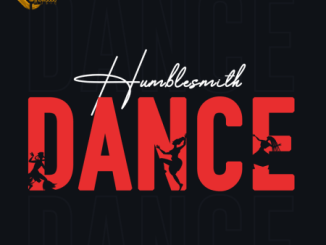 DOWNLOAD MP3: Humblesmith – Dance