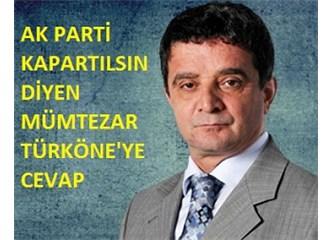 AK Parti kapatılsın diyen Mümtazer Türköne'ye cevap…