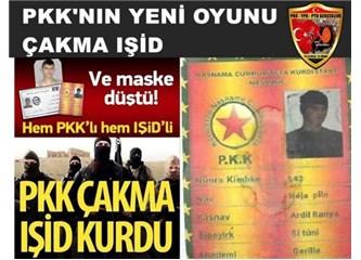 Hedef: Işid kılığında PKK'ya eylem yaptırıp Türkiye'nin yönünü şaşırtmak!