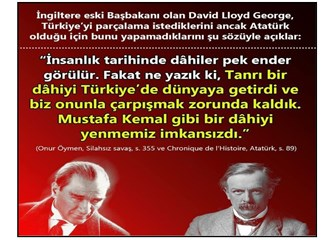İngiltere eski başbakanı David Lloyd George: Atatürk yüzünden Türkiye'yi parçalayamadık!