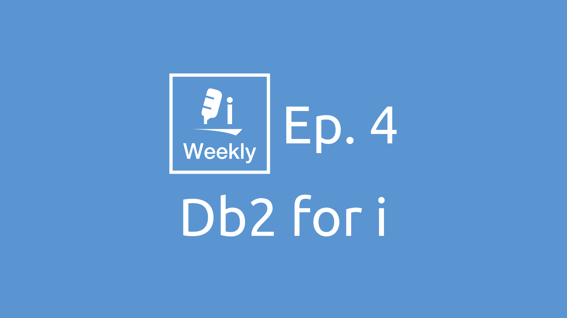 Db2 for i | Ep 4