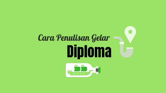 Cara Penulisan Gelar Diploma