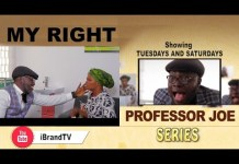 PROFESSOR JOE - My Right (Episode 4) - YouTube