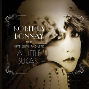 Roberta Donnay & The Prohibition Mob Band - A Little Sugar (2012)
