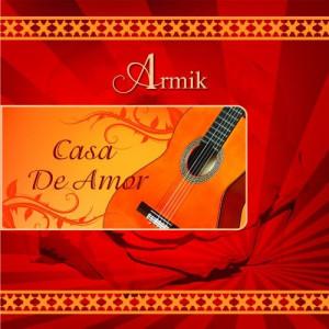 Armik - Casa de Amor (2012)
