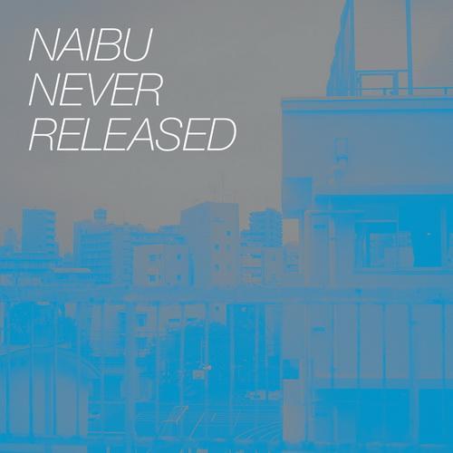 Naibu - Never Released (2013)