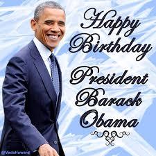 Happy Birthday President Barack Hussein Obama Tsmithjohnson Livejournal